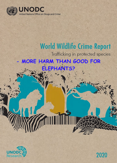 The UNODC 2020 Wildlife Crime Report-More Harm than Good for Elephants?